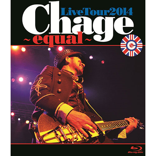 ChageLiveTour2014 ~equal ~【Blu-ray】