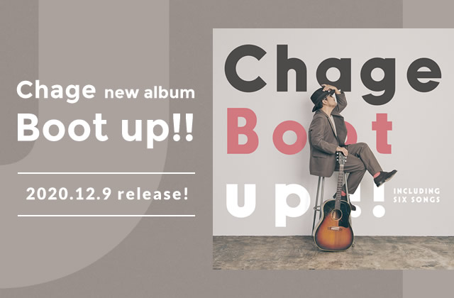 Chage new album「Boot up!!」