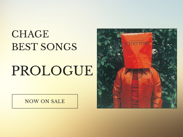 CHAGE BEST SONGS / PROLOGUE